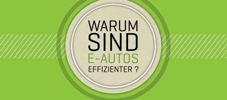 Video Warum sind Elektroautos effizienter?